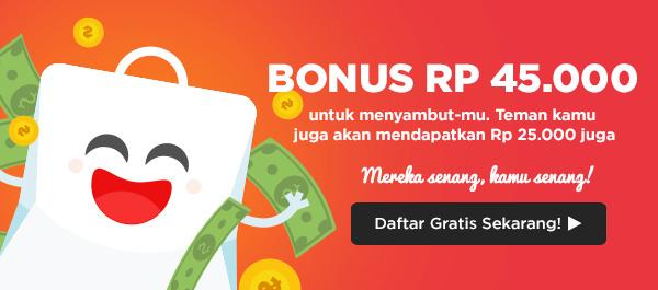 Bonus Rp 45.000 untuk menyambut-mu